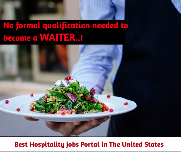 No formal qualification needed to become a waiter!!